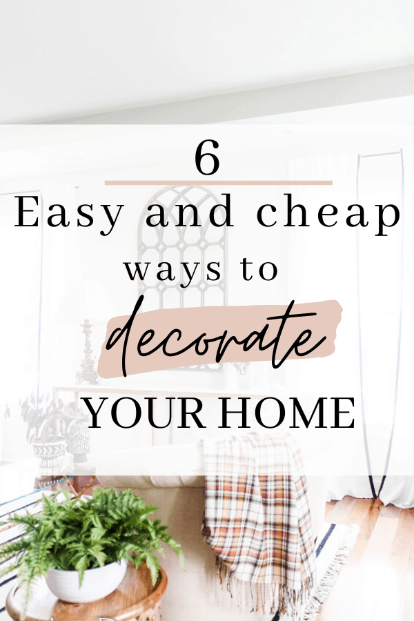 Easy ways to decorate your home
